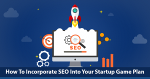 How-To-Incorporate-SEO-Into-Your-Startup-Game-Plan
